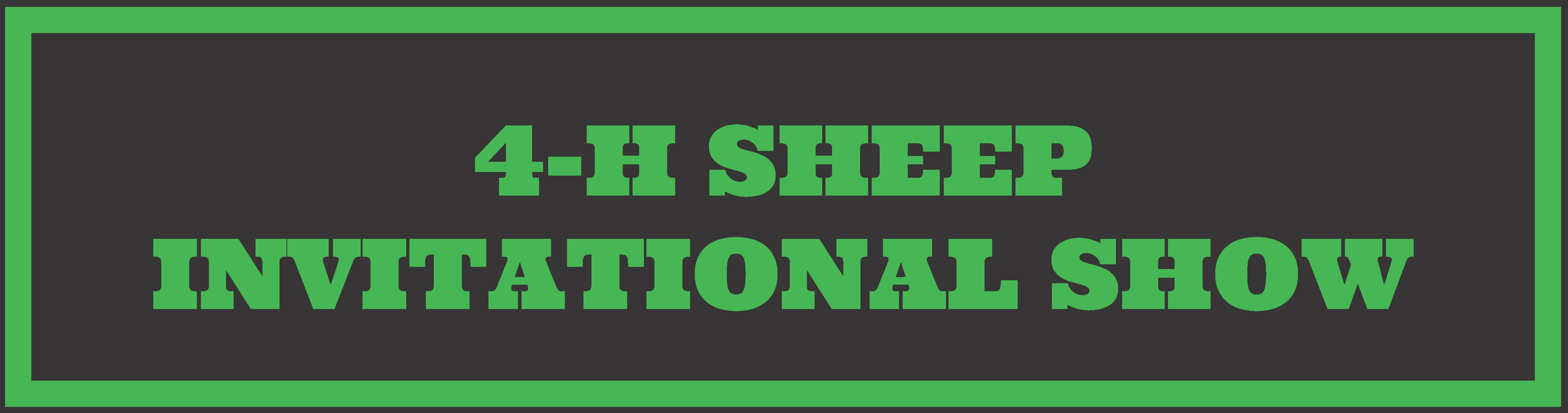 4-H SHEEP INVITATIONAL SHOW